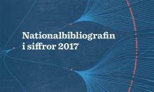 Nationalbibliografin i siffror 2017: Den tryckta boken lever gott – och skönlitteraturen slår rekord