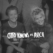 "​Otto Knows och barndomskompisen Avicii släpper ""Back Where I Belong"""