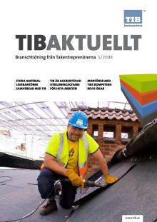 Tibaktuellt_1/2008. Tema möntörsutbildning. Branschtidning från TIB Takentreprenörerna.