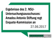 Ergebnisse des 2. NSU-Untersuchungsausschusses müssen langfristig aufgearbeitet werden - Amadeu Antonio Stiftung regt Bildung einer Enquete-Kommission an
