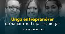 Unga entreprenörer utmanar med nya lösningar – nytt avsnitt av podcasten Framtidskraft