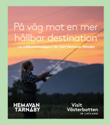 På väg mot en mer hållbar destination - en hållbarhetsrapport för Visit Hemavan Tärnaby