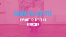 Robin pallar inte -  Avsnitt 10: Att få ha semester