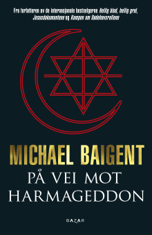 På vei mot Harmageddon - Baigents advarsel mot for stor religionstoleranse