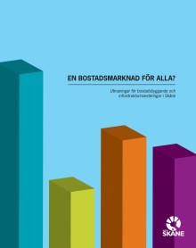 Rapport: En bostadsmarknad för alla? - Utmaningar för bostadsbyggande och infrastrukturinvesteringar i Skåne