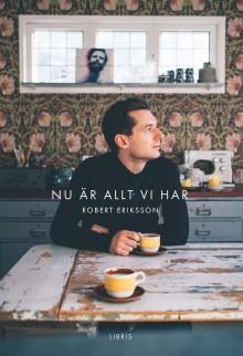 Releasekonsert för Robert Erikssons nya bok Nu är allt vi har
