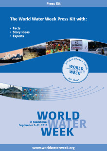 Press Kit - World Water Week/Världsvattenveckan 2010
