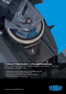 TYROLIT Produktinfo PREMIUM Polerprogram i 4 steg