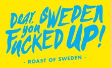 Sverige roastas under Almedalsveckan 2016