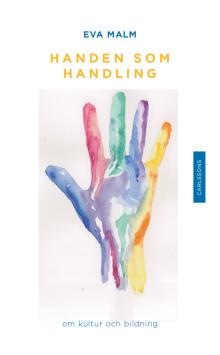 Ny bok: Handen som handling. Om kultur och bildning