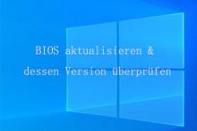 BIOS aktualisieren und dessen Version überprüfen