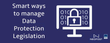 Smart ways to manage Data Protection Legislation