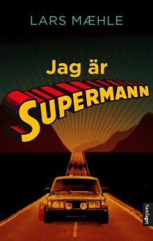 """""""Jag är Supermann"""" - ny ungdomsbok av Lars Mæhle"""