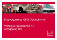 Djupvattenintag med tillhörande tilloppstunnel O1 och O2 Oskarshamns kärnkraftverk - Beskrivning