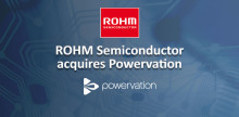 ROHM Semiconductor Acquires Powervation -- Strategic Acquisition of Digital Power IC Pioneer to Expand Market Position in Digital Power Solutions