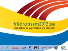 Snart dags för Friidrotts-SM 2013 och workshopen Mästerskap förenar och inspirerar.