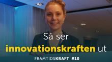 Framtidskraft avsnitt 10: Så ser innovationskraften ut