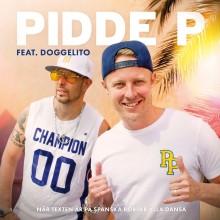 """Pidde P och Dogge Doggelito släpper nästa """"spanska"""" sommarhit!"""