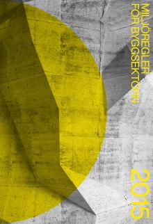 2015 års utgåva av Miljöregler för byggsektorn är här!
