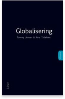 Vår tid kännetecknas av globalisering - men vad är globalisering?
