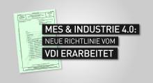 MES & Industrie 4.0: Neue Richtlinie vom VDI erarbeitet