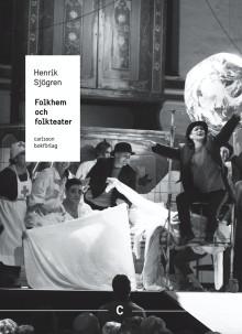 Folkhem och folkteater. Ny bok!