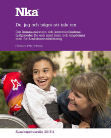 Ny kunskapsöversikt om kommunikation och kommunikationshjälpmedel för och med barn och ungdomar med flerfunktionsnedsättning
