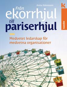 Medvetet ledarskap för medvetna organisationer