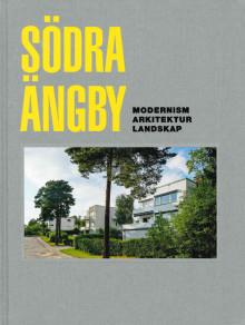 Södra Ängby – boken om en av Stockholms trädgårdsstäder