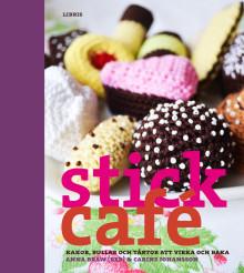 Ny bok: Stickcafé -- kakor, bullar och tårtor att virka och baka