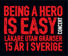 Being a Hero is Easy concert - Svenska artister firar Läkare Utan Gränsers 15-årsjubileum
