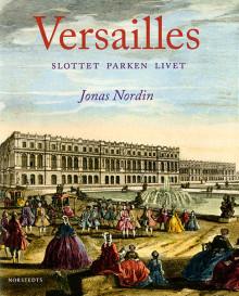 Föreläsning 5/4: Versailles – myt och verklighet