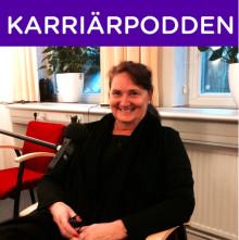 Lena Olving ny gäst i Karriärpodden