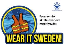 Den bästa flytvästen är den du har på dig; Wear It, Sweden!