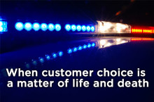 When customer choice is a matter of life and death