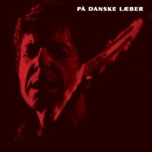 På Danske Læber 2017 ekstrakoncert: Leonard Cohens sange fortolket på dansk