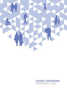Verksamhetsberättelse och Försäkringar i Sverige 2014