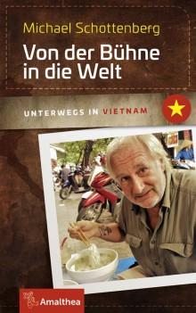 Von der Bühne in die Welt - Unterwegs in Vietnam