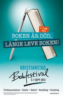 Kristianstad Bokfestival 2013: Boken är död, Länge leve boken!