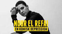 Nour El Refais publiksuccé En komisk depression är tillbaka i höst