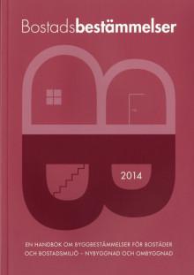 """Ny utgåva: """"Bostadsbestämmelser 2014. En handbok om byggbestämmelser för bostäder och bostadsmiljö – nybyggnad och ombyggnad."""""""