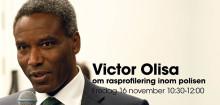 Victor Olisa lyfter rasprofilering inom polisen