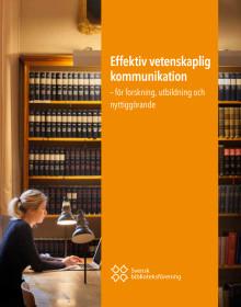 Effektiv vetenskaplig kommunikation - för forskning, utbildning och nyttiggörande