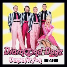 """50.000 uppladdningar på Spotify på första singeln! Nu släpper Diamond Dogz sitt nya album """"Dansa för f*n Vol 1"""""""