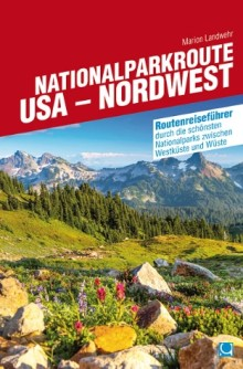Reiseplanung: Nationalparkroute USA - Nordwest