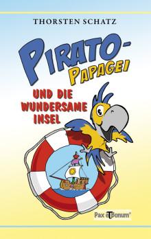 Buchneuerscheinung: Pirato-Papagei und die wundersame Insel