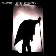 Klockan 2 på natten, öppet fönster…Ett livealbum från Thåström