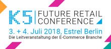 K5 FUTURE RETAIL CONFERENCE, Berlin, 03.Juli - 04.Juli 2018