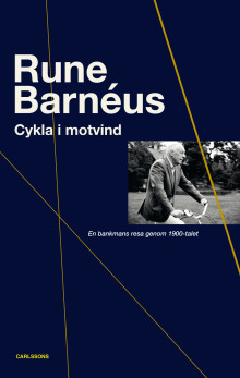 Cykla i motvind. En bankmans resa genom 1900-talet. Ny bok!