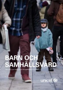 UNICEF Sveriges rapport Barn och samhällsvård